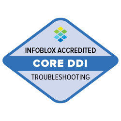 Infoblox Accredited - Core DDI - Troubleshooting