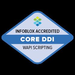 Infoblox Accredited - Core DDI - WAPI Scripting