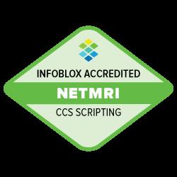 Infoblox Accredited - NetMRI - CCS Scripting