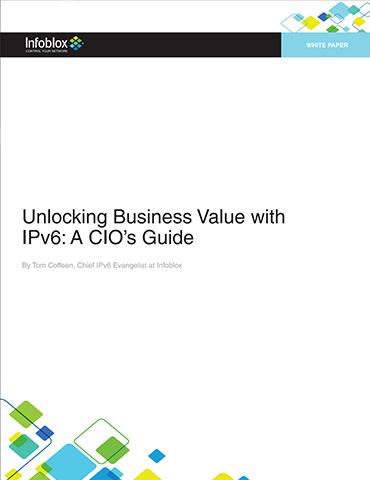 Unlocking Business Value With IPv6: A CIO's Guide