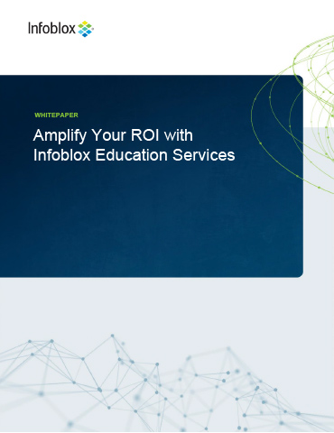 Amplify Your ROI With Infoblox Education Services