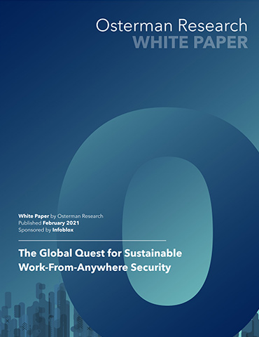 Osterman Report: Organizations Face Securing A Work-From-Anywhere Transformation
